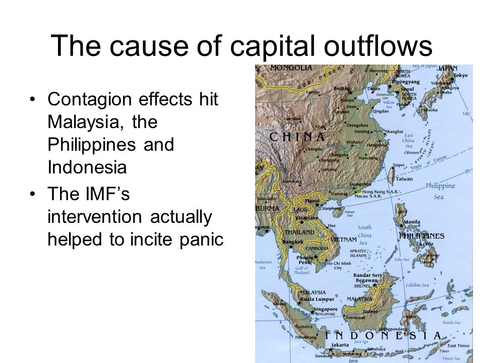 The cause of capital outflows Contagion effects hit Malaysia, the Philippines and Indonesia The IMF's intervention actually helped to incite panic