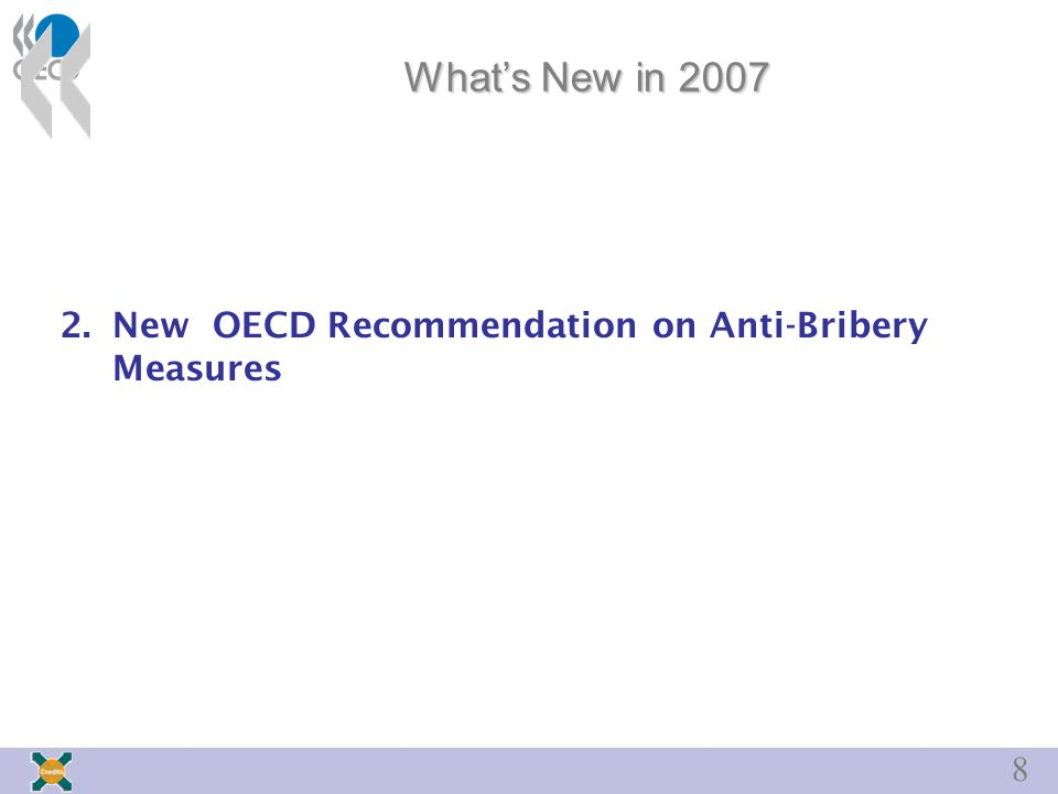 9 Anti-Bribery Recommendation: Background 1997 OECD Convention on bribery in international business transactions Since 2000, Members of the OECD Export Credits Group have implemented an Action Statement on anti-bribery measures This Statement was enhanced and transformed into an OECD Recommendation at the end of 2006 Recommendation reflects Members' experience in implementing the 2000 Action Statement, input from CSOs and feedback from the reviews of OCED Governments' anti-bribery measures more generally under the OECD Anti-Bribery Convention.