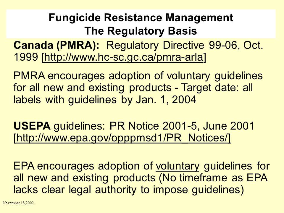 November 18,2002 Canada (PMRA): Regulatory Directive 99-06, Oct. 1999 [http://www.hc-sc.gc.ca/pmra-arla] PMRA encourages adoption of voluntary guideli