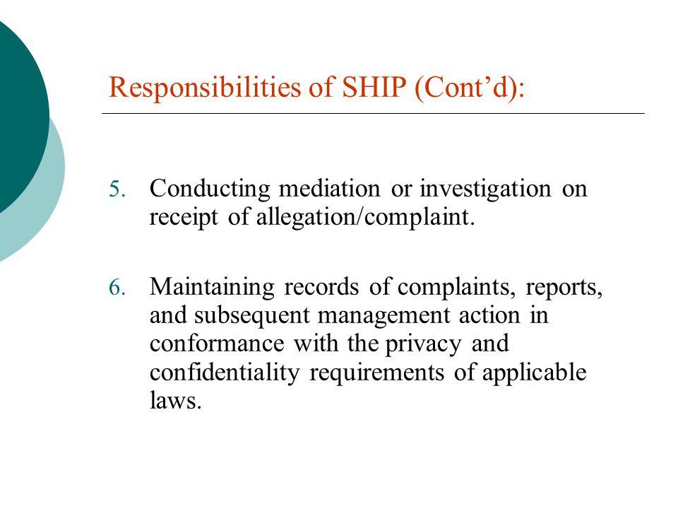 Responsibilities of SHIP (Cont'd): 5.