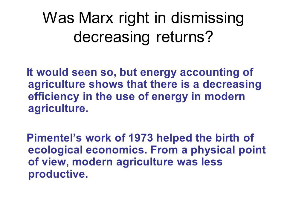 Was Marx right in dismissing decreasing returns.