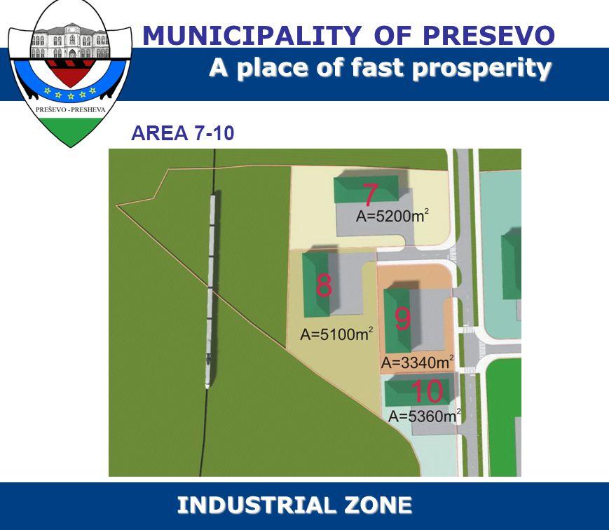 AREA 7-10 MUNICIPALITY OF PRESEVO A place of fast prosperity INDUSTRIA L ZON E