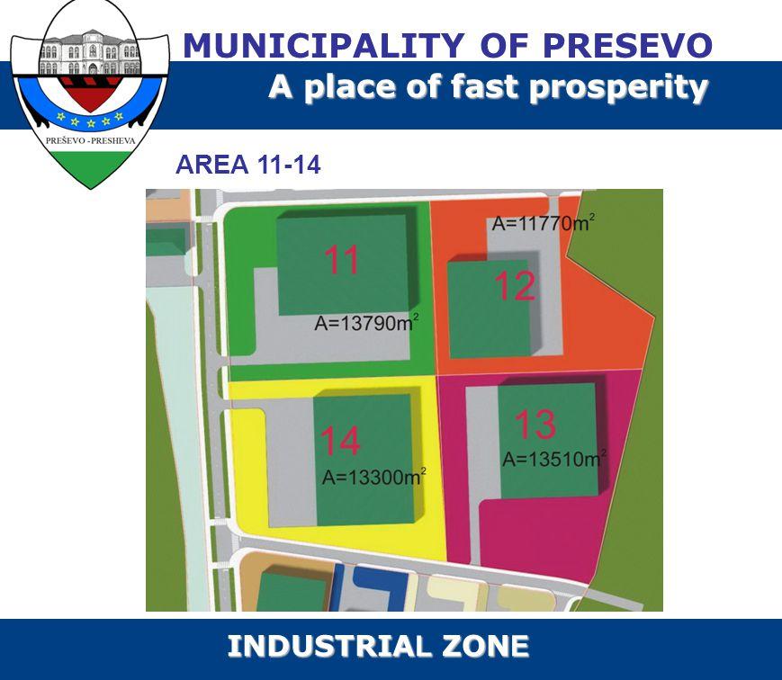 AREA 11-14 MUNICIPALITY OF PRESEVO A place of fast prosperity INDUSTRIA L ZON E