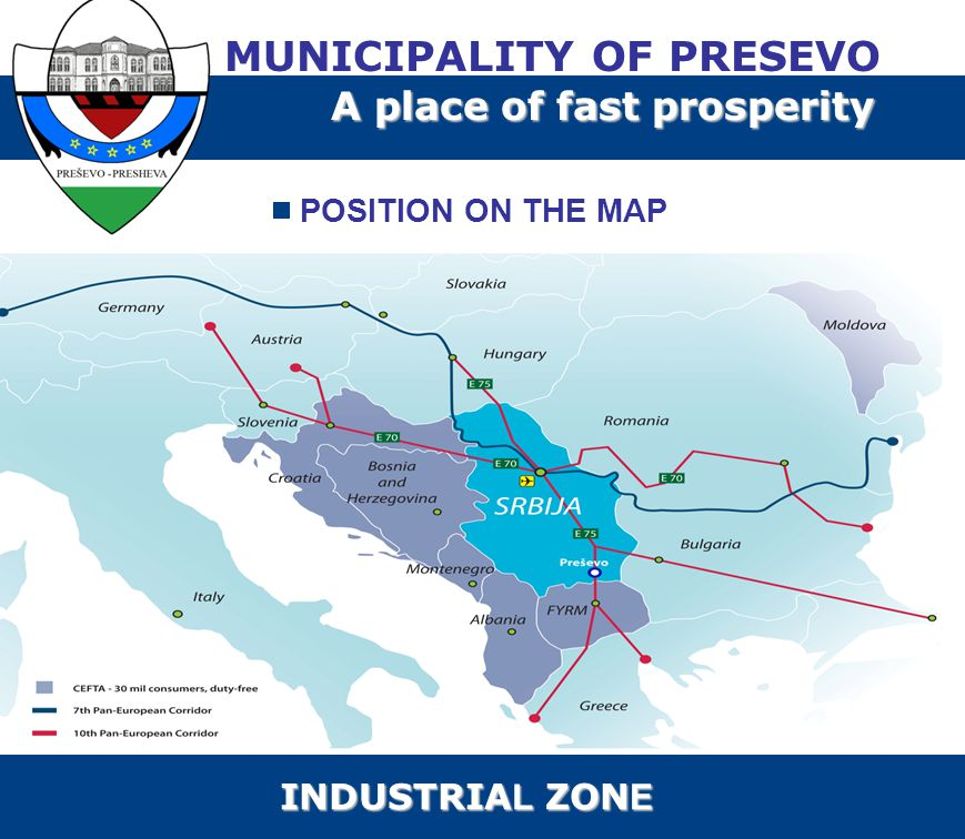 POSITION ON THE MAP MUNICIPALITY OF PRESEVO A place of fast prosperity INDUSTRIA L ZON E