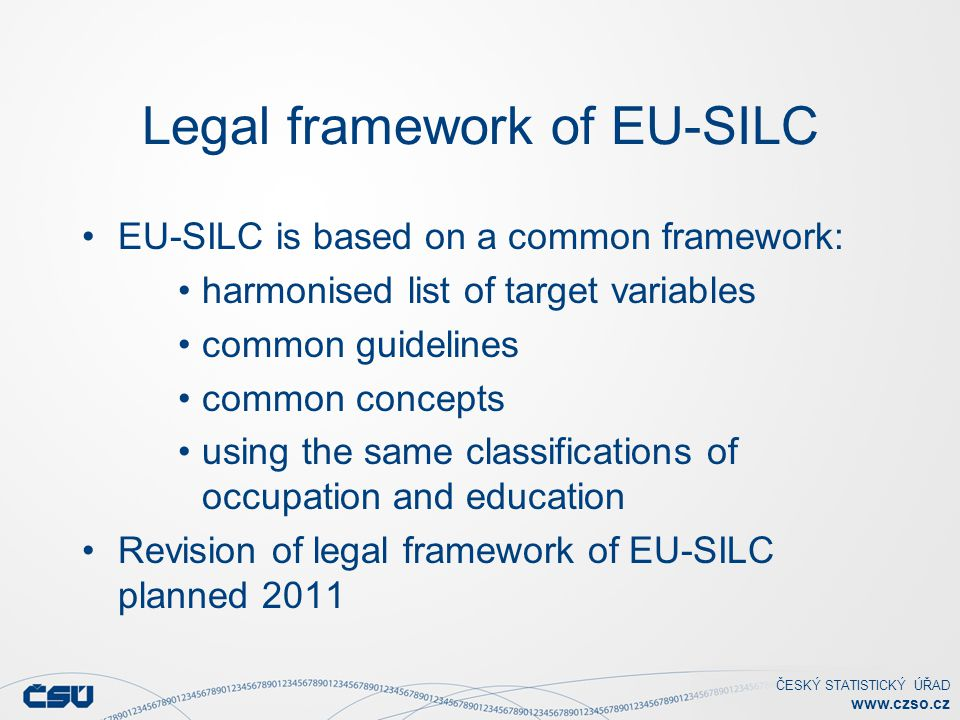 ČESKÝ STATISTICKÝ ÚŘAD www.czso.cz Conclusion Harmonisation: absolutely necessary for maximal comparability of data from different countries important condition for making outputs on EU as a whole Need of a space for member states and their national (cultural and → social) specifics