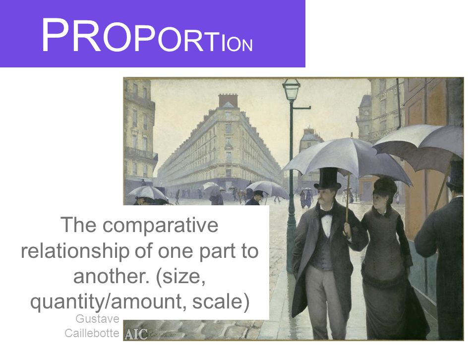 PROPORTIONPROPORTION The comparative relationship of one part to another.