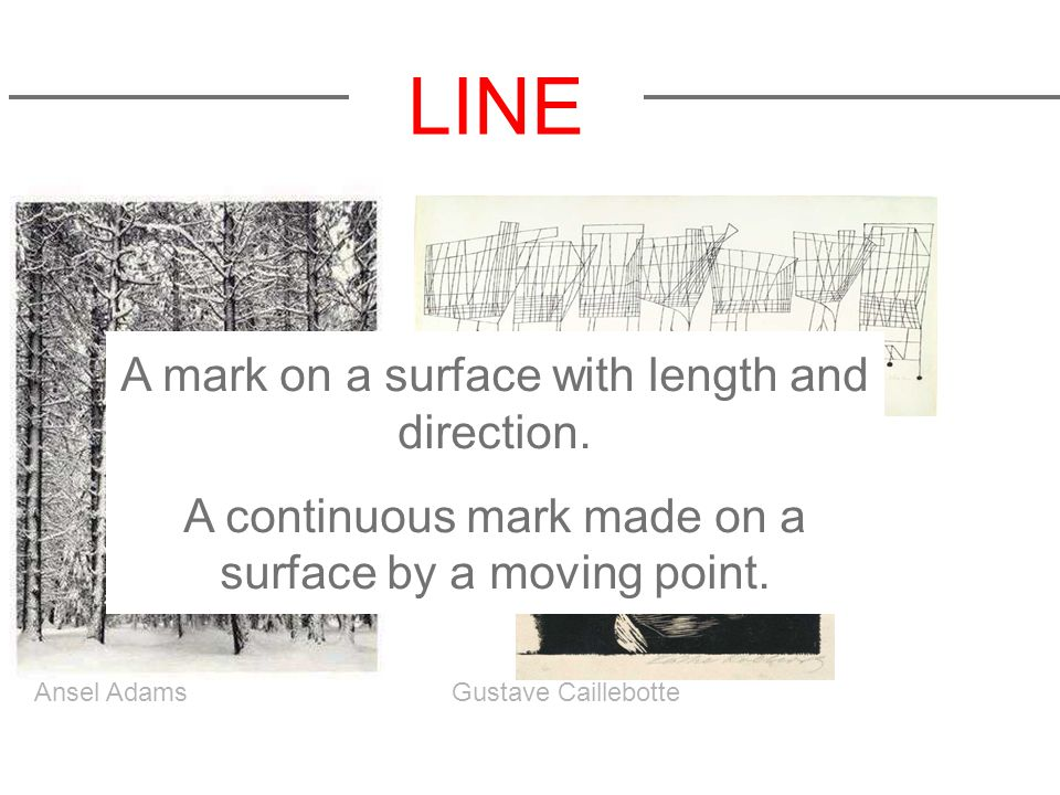 LINE A mark on a surface with length and direction.