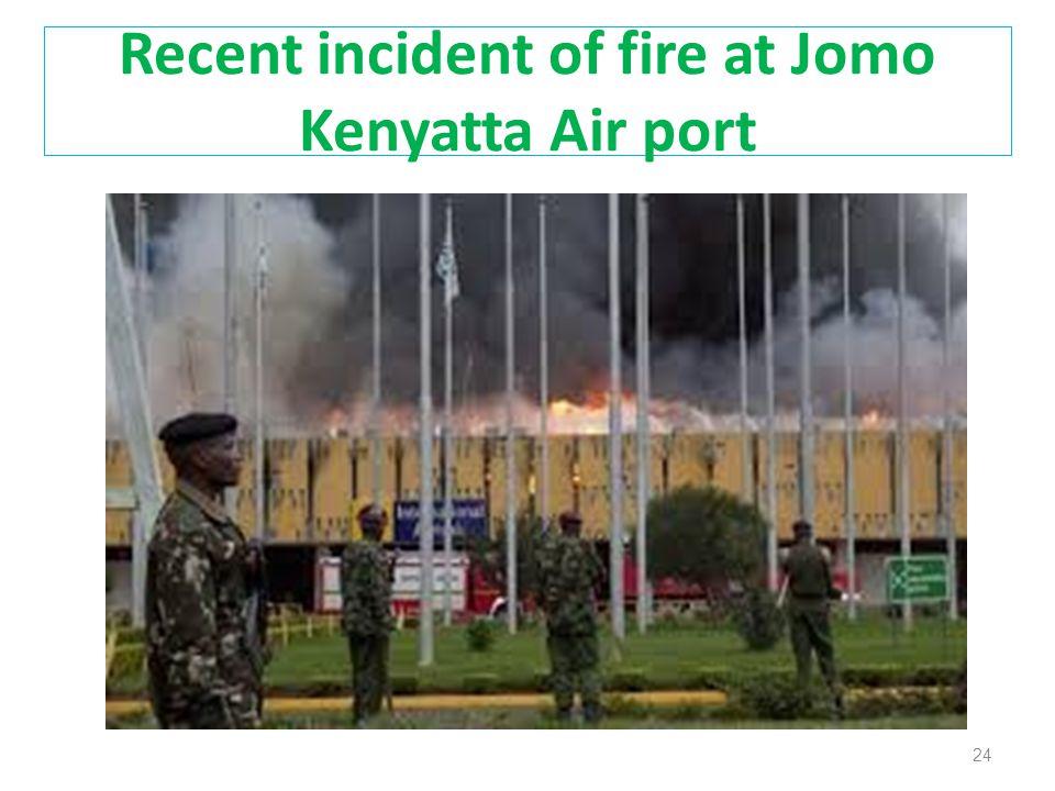 Recent incident of fire at Jomo Kenyatta Air port 24