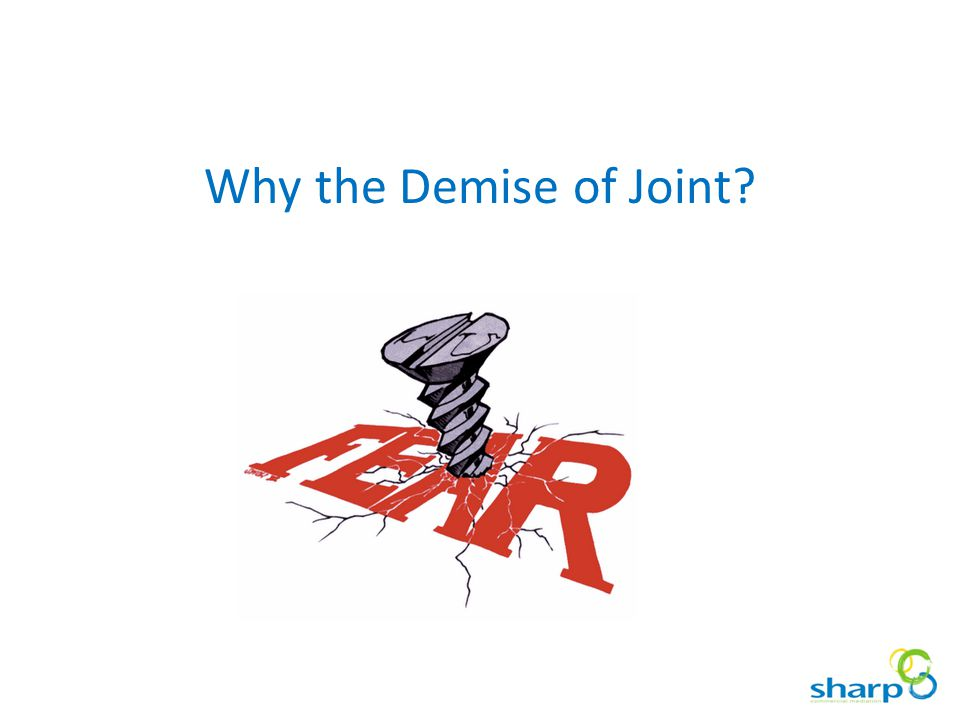 Why the Demise of Joint?