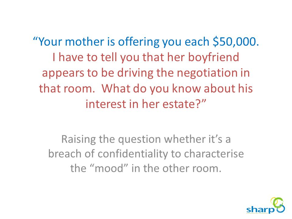 Your mother is offering you each $50,000.