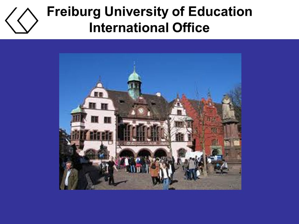 Freiburg University of Education International Office Degrees:  Staatsexamen: Teacher Education Courses (Lehrämter) Academic degree : First State Examination (4 years)  Primary Schools (Grundschule)  Lower Secondary Schools (Hauptschule)  Middle School / Lower Secondary School (Realschule)  Courses in European Teaching (Europalehrämter) - Bilingual Teaching / Profile in European Culture - Double Degree: State Examination AND Master  Integrated Study Course / Cursus Intégré Joint Degree Course together with the Université de Haute Alsace Mulhouse