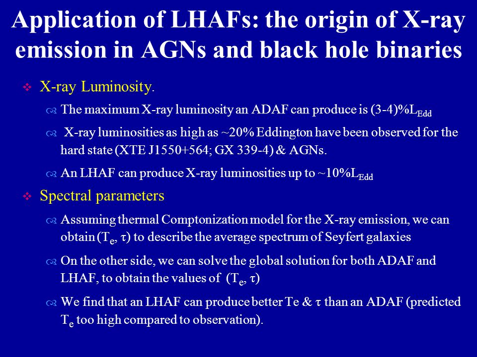 Application of LHAFs: the origin of X-ray emission in AGNs and black hole binaries  X-ray Luminosity.