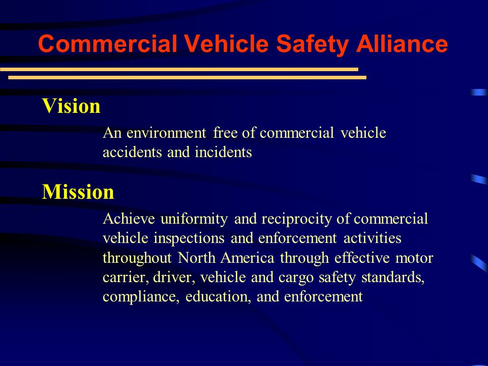 Commercial Vehicle Safety Alliance Presented by: Captain Steve Vaughn CVSA President The Importance of Being An Active Member Visit CVSA at booth 1705