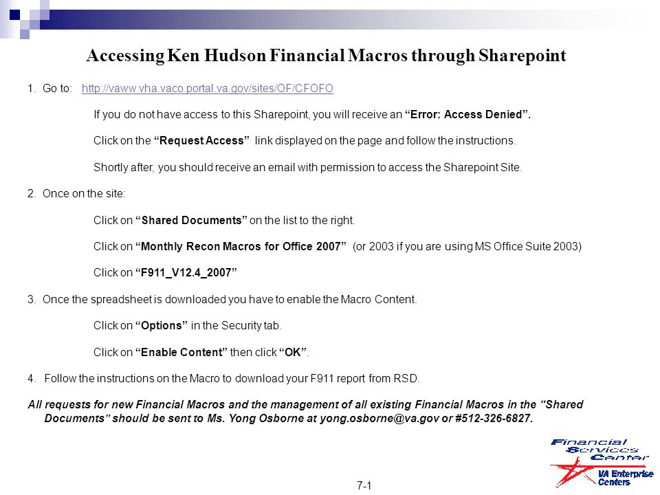 Accessing Ken Hudson Financial Macros through Sharepoint 1. Go to: http://vaww.vha.vaco.portal.va.gov/sites/OF/CFOFOhttp://vaww.vha.vaco.portal.va.gov