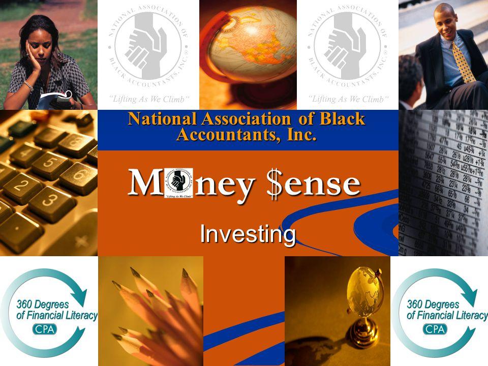 National Association of Black Accountants, Inc. M ney $ense Investing