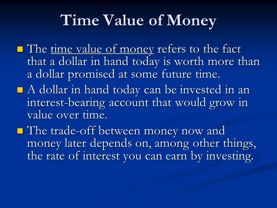 Time Value of Money Suppose your relative owed you $500.