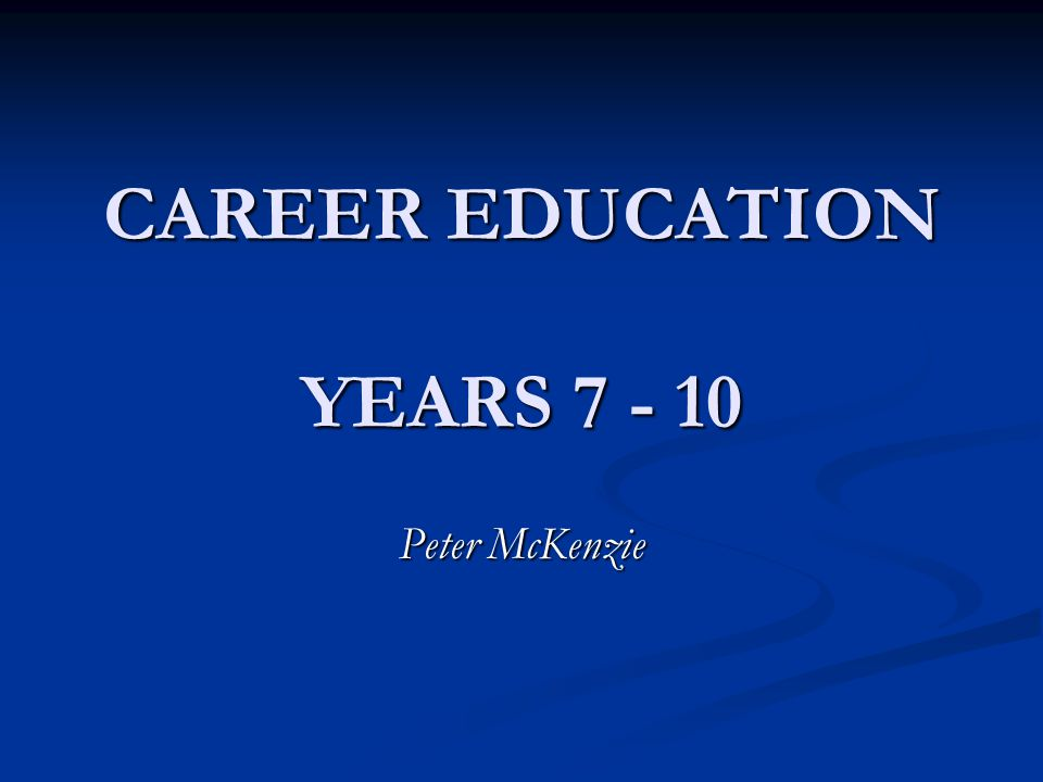 Australian Blueprint for Career Development (the Blueprint) Three key areas: Area A: Personal Management Area B: Learning and Work Exploration Area C: Career Building