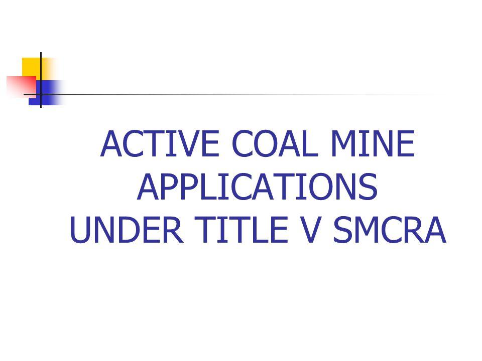 ACTIVE COAL MINE APPLICATIONS UNDER TITLE V SMCRA