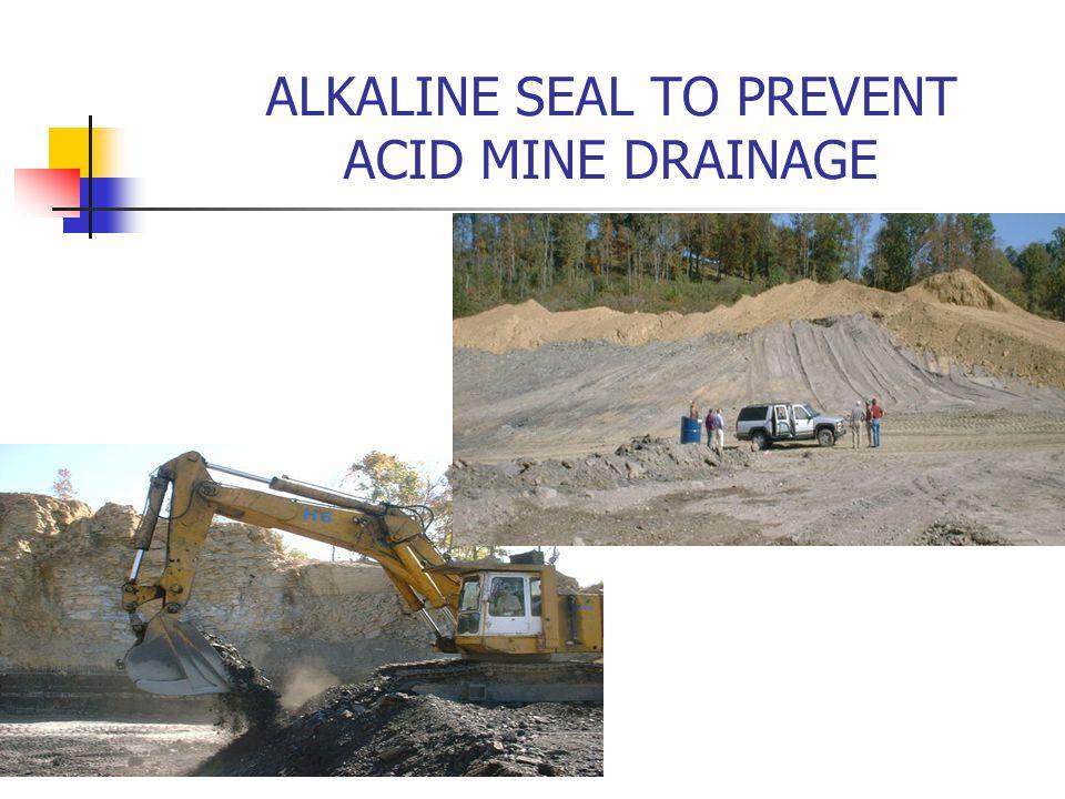 ALKALINE SEAL TO PREVENT ACID MINE DRAINAGE