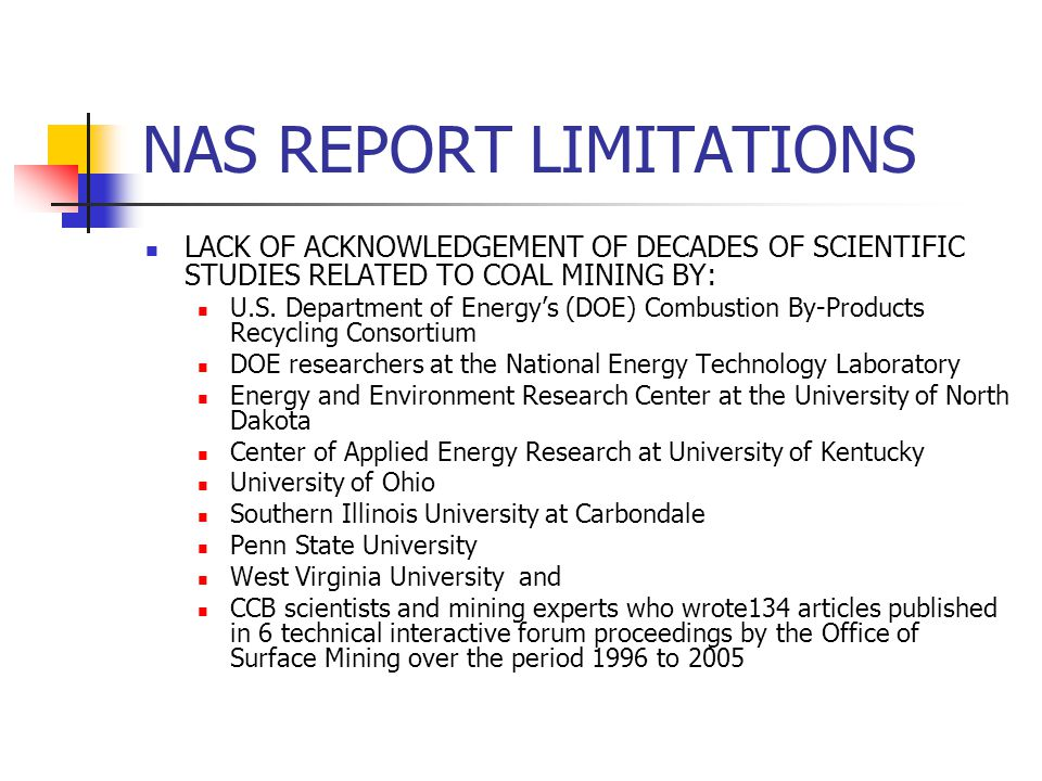 NAS REPORT LIMITATIONS LACK OF ACKNOWLEDGEMENT OF DECADES OF SCIENTIFIC STUDIES RELATED TO COAL MINING BY: U.S.