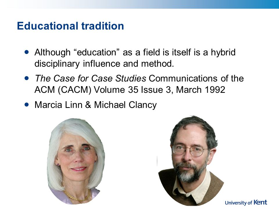 Educational tradition Although education as a field is itself is a hybrid disciplinary influence and method.
