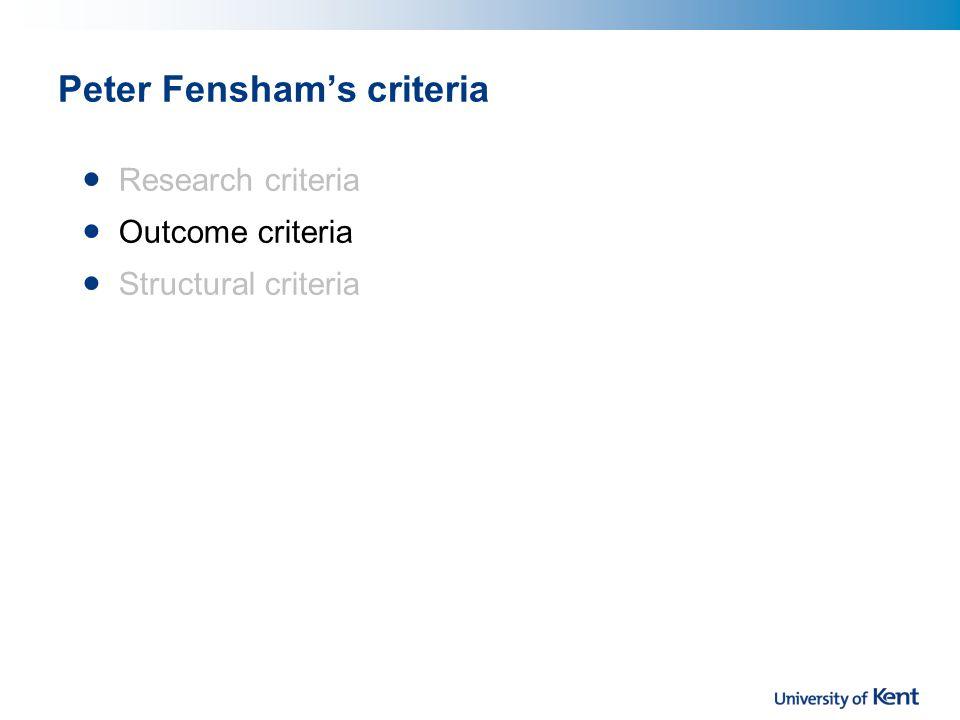 Peter Fensham's criteria Research criteria Outcome criteria Structural criteria