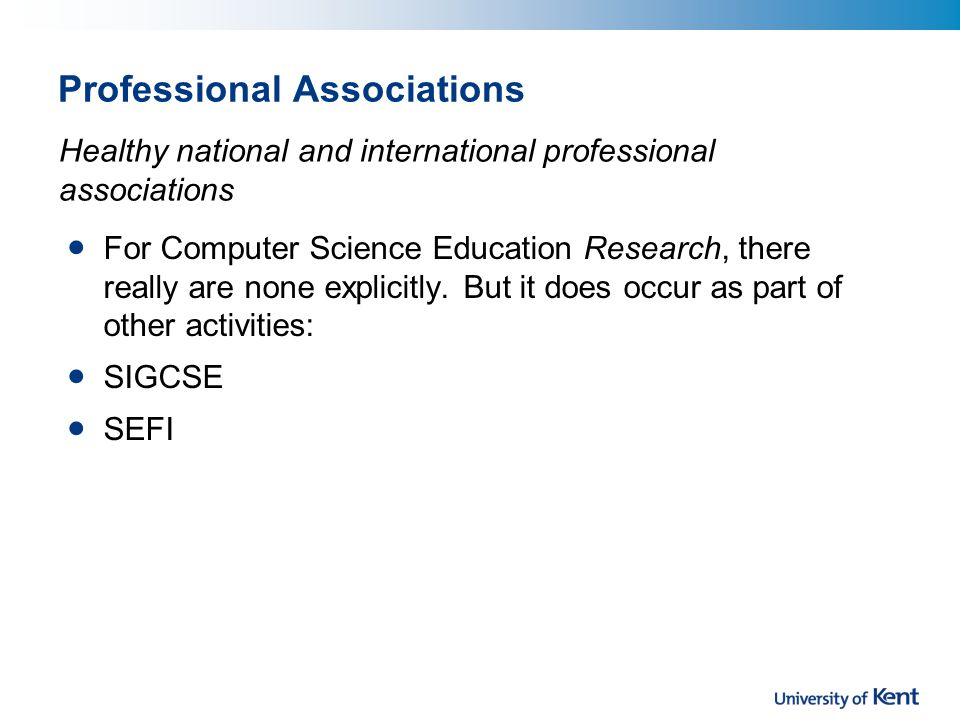 Professional Associations For Computer Science Education Research, there really are none explicitly.