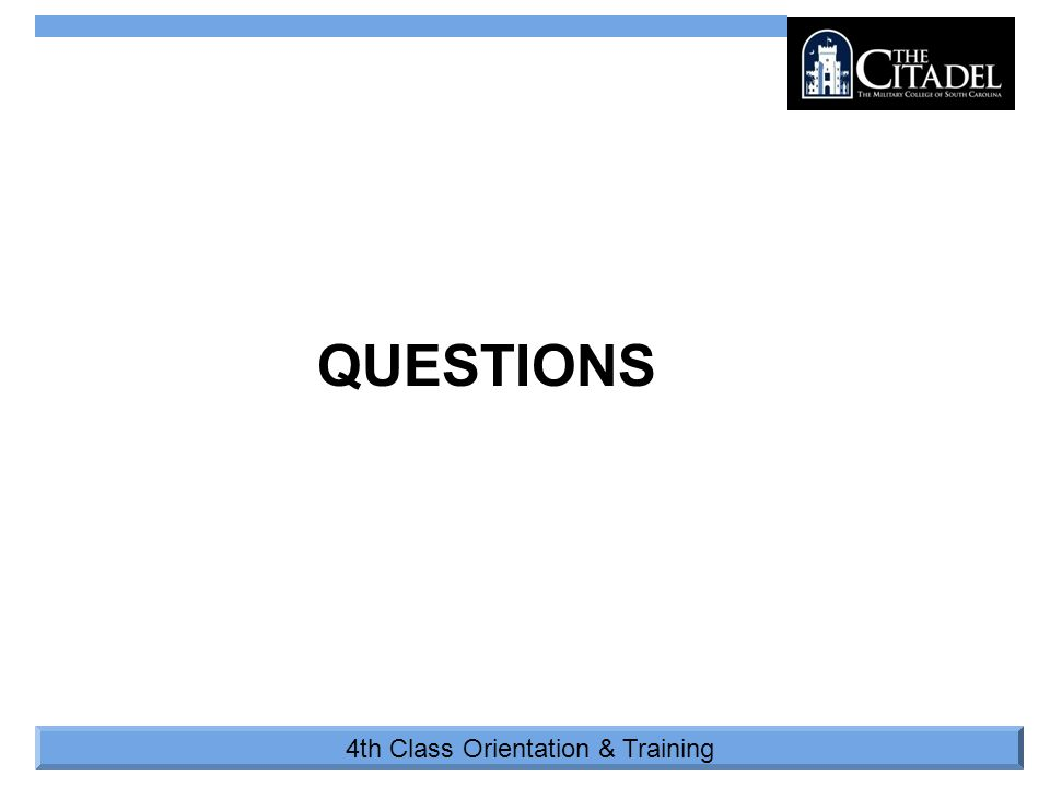 4th Class Orientation & Training QUESTIONS