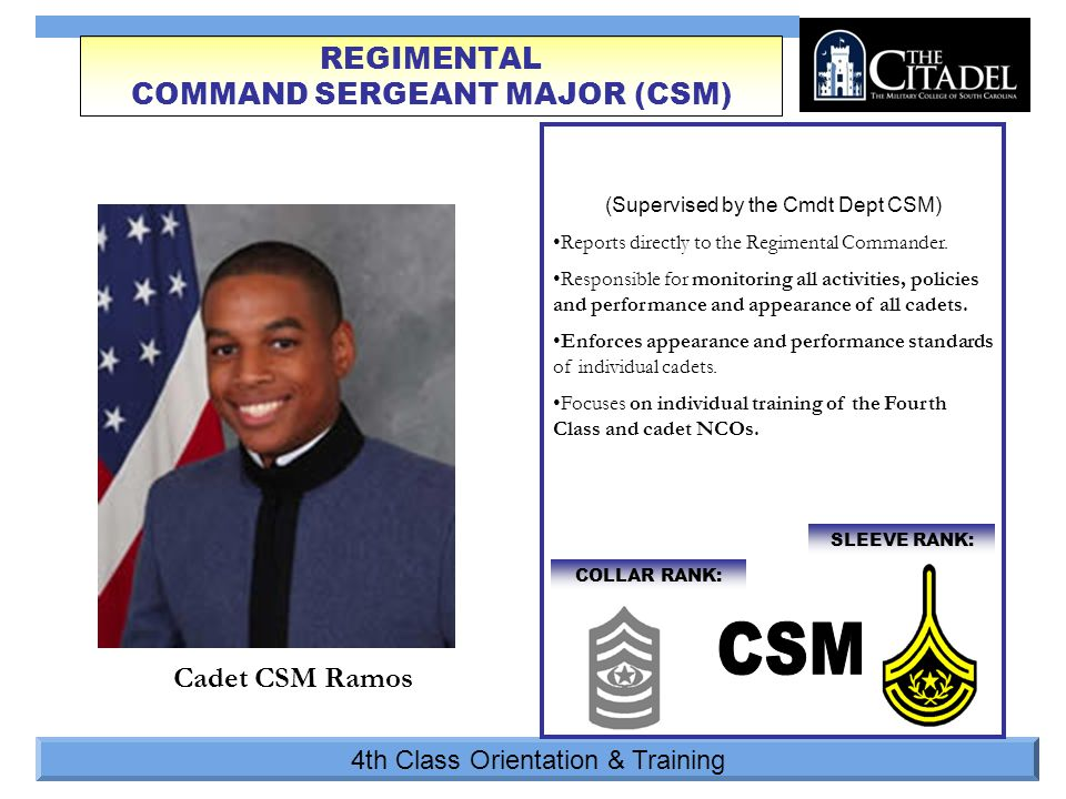 4th Class Orientation & Training (Supervised by the Cmdt Dept CSM) Reports directly to the Regimental Commander.