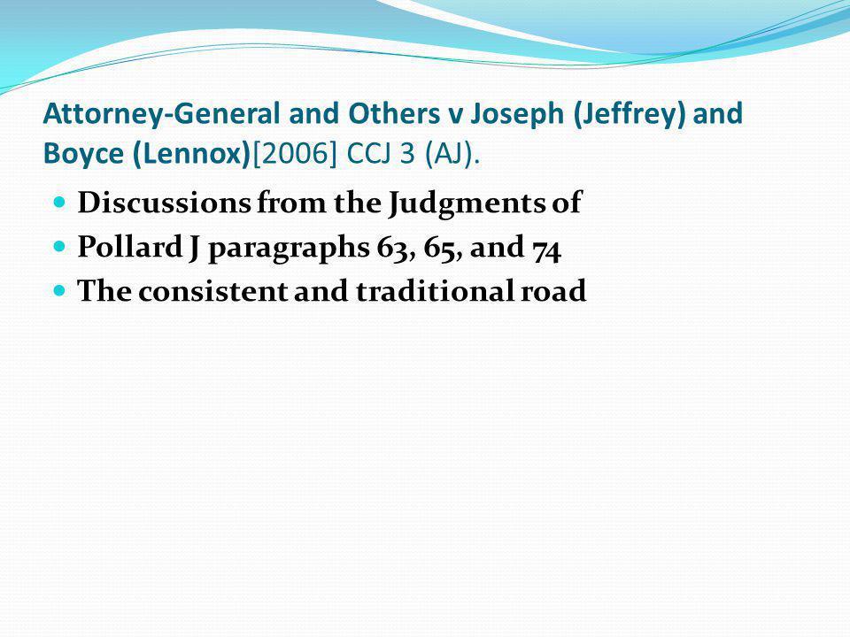 Attorney-General and Others v Joseph (Jeffrey) and Boyce (Lennox)[2006] CCJ 3 (AJ).