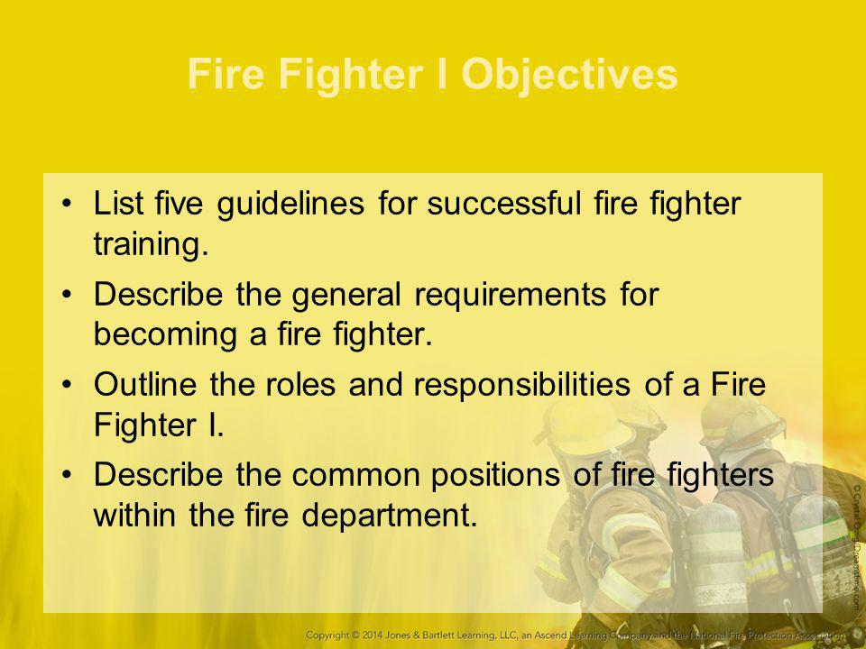 Roles and Responsibilities for Fire Fighter I Properly don and doff PPE.