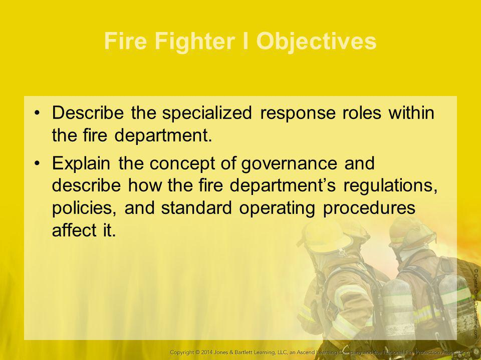 Fire Fighter I Objectives Locate information in departmental documents and standard operating procedures.