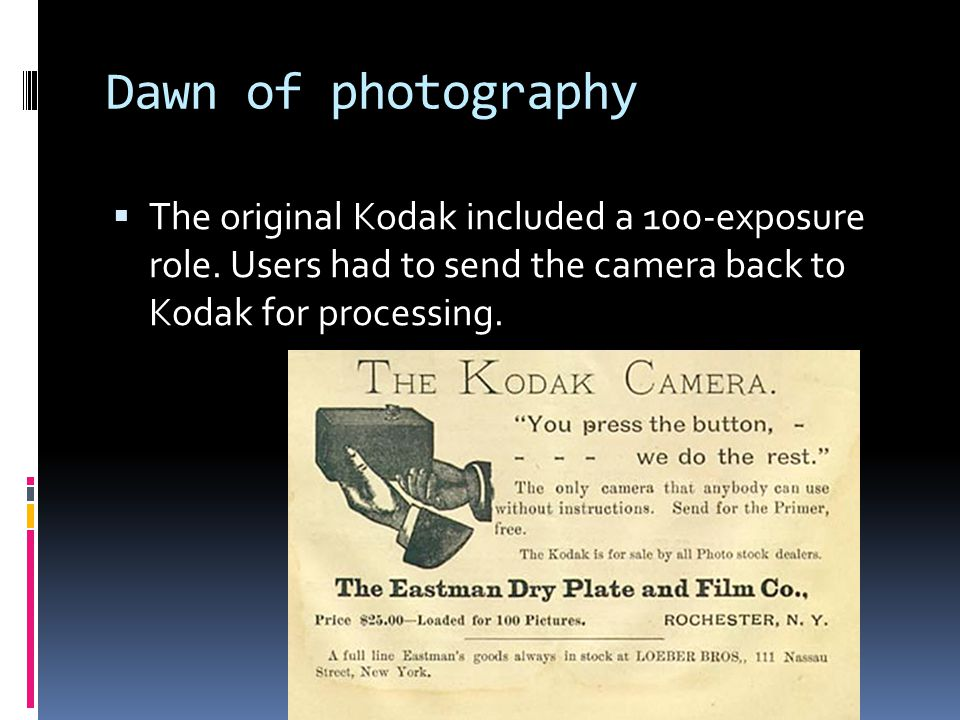 Dawn of photography  The original Kodak included a 100-exposure role.