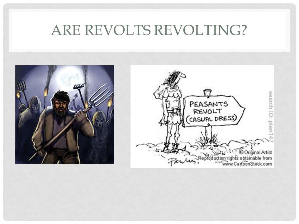ARE REVOLTS REVOLTING?