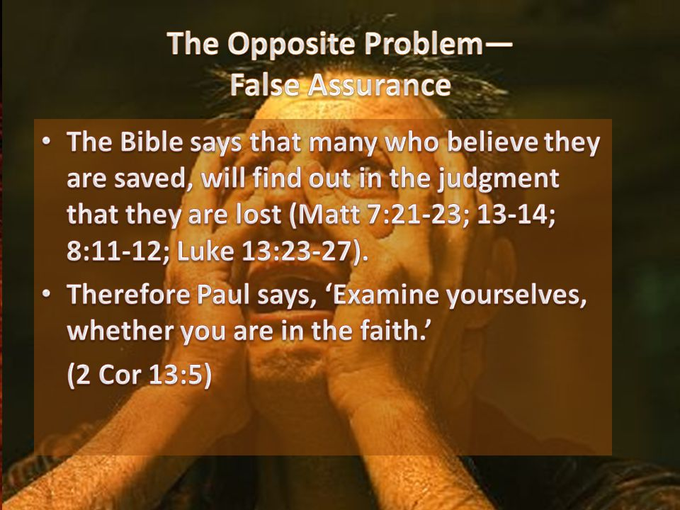 Ellen White's warnings against the misuse of the claim, I am saved were not directed at a true biblical concept of present assurance in Christ, but against the idea of an irreversible guarantee leading to self- confidence, presumption, and casual disobedience.