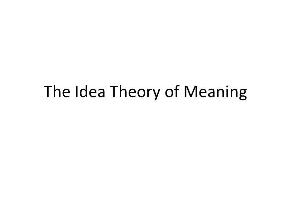 The Idea Theory of Meaning