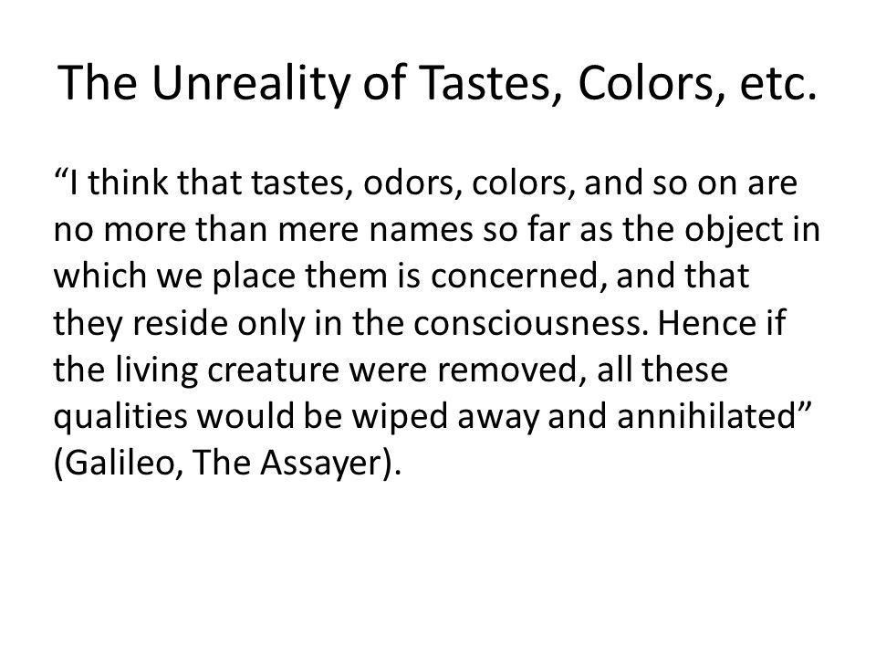 The Unreality of Tastes, Colors, etc.