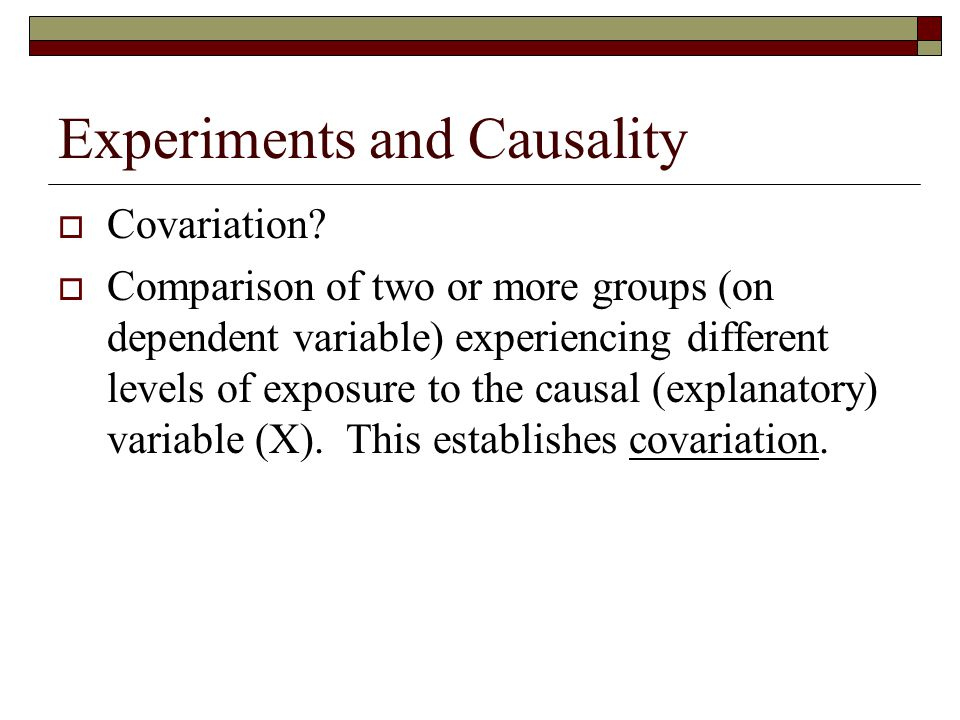 Experiments and Causality  Covariation.