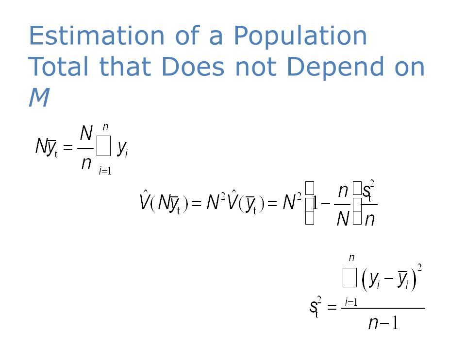 Estimation of a Population Total that Does not Depend on M