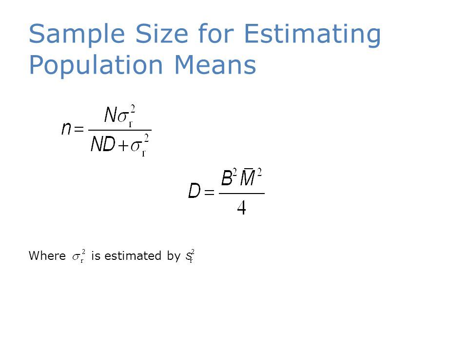 Sample Size for Estimating Population Means Where is estimated by