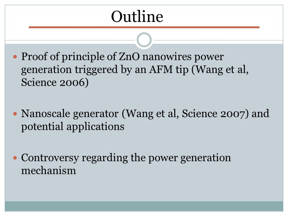 - n-type ZnO nanowire grown on Al 2 O 3 substrate - generating electricity by deforming NW with AFM tip Aligned ZnO NWs grown on Al 2 O 3 Science, 312 (2006) 242-246.