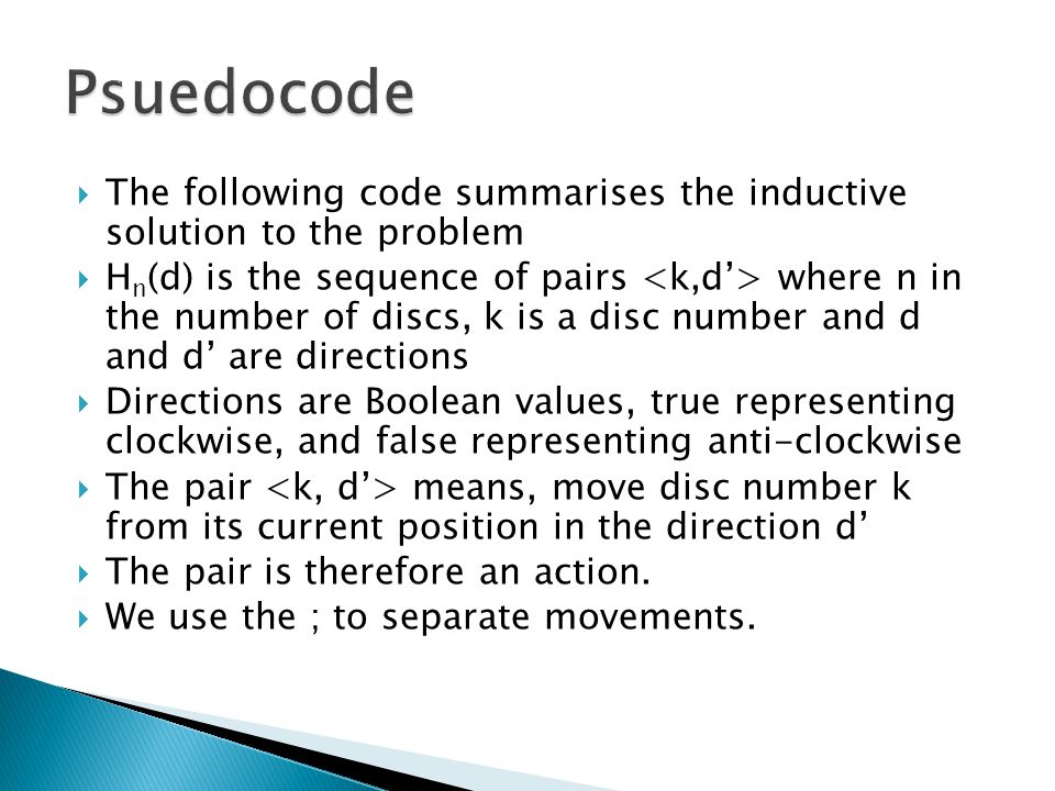  H n (d) means the sequence to move the n smallest discs in direction d  Taking the pairs in order from left to right, the complete sequence H n (d) prescribes how to move the n smallest discs, one by one, from one pole to another in direction d