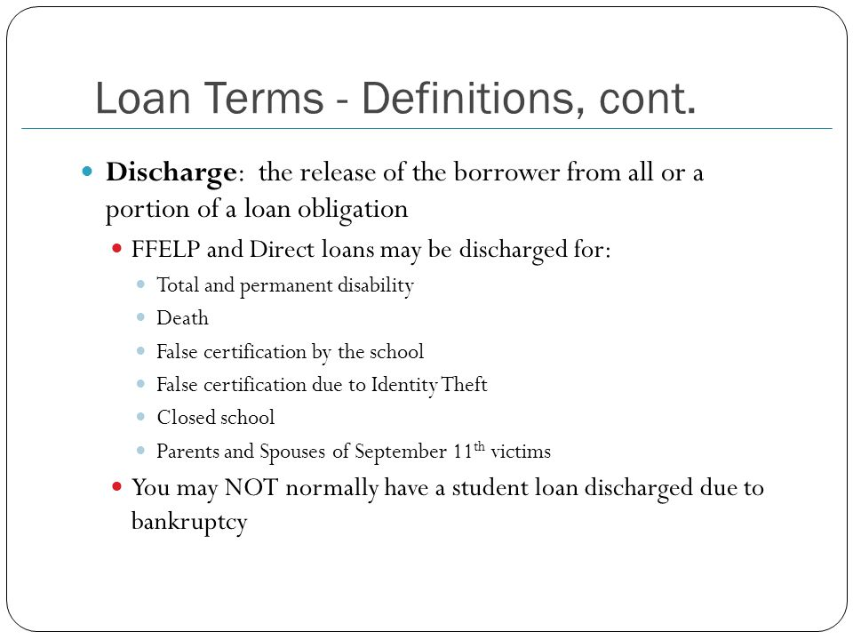 Loan Terms - Definitions, cont.
