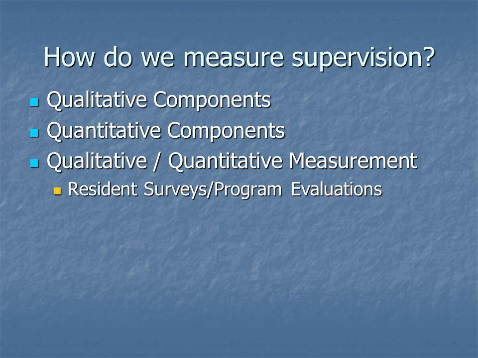 How do we measure supervision.
