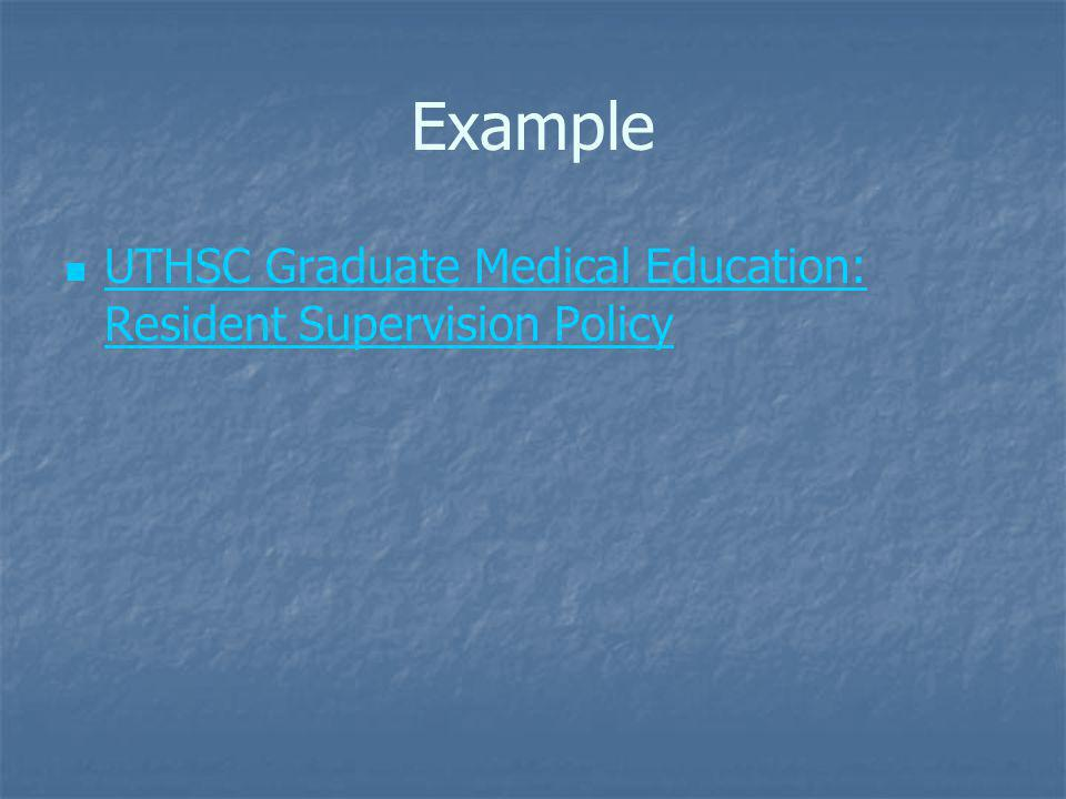 Example UTHSC Graduate Medical Education: Resident Supervision Policy UTHSC Graduate Medical Education: Resident Supervision Policy