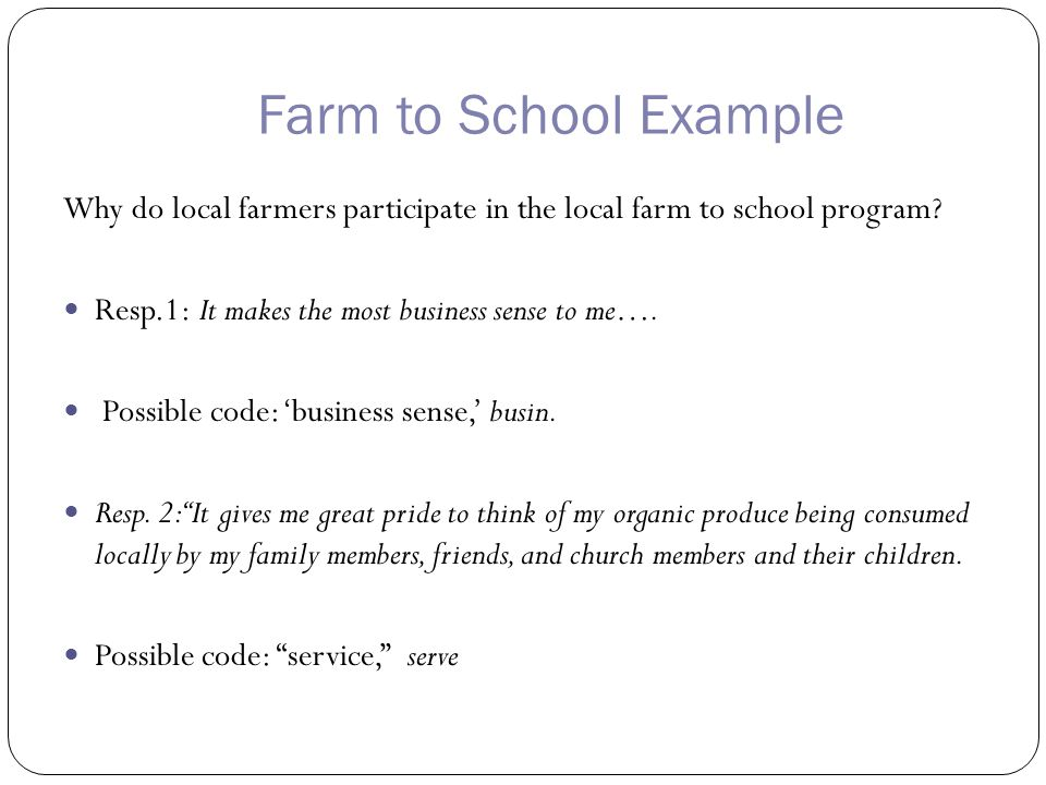 Farm to School Example Why do local farmers participate in the local farm to school program.