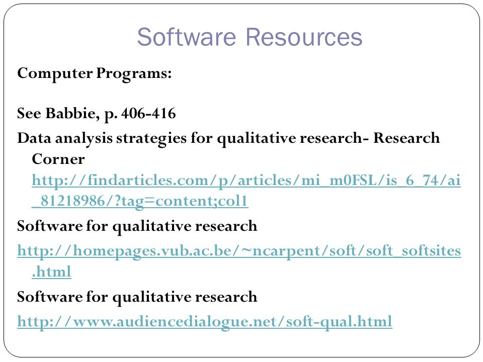 Software Resources Computer Programs: See Babbie, p.