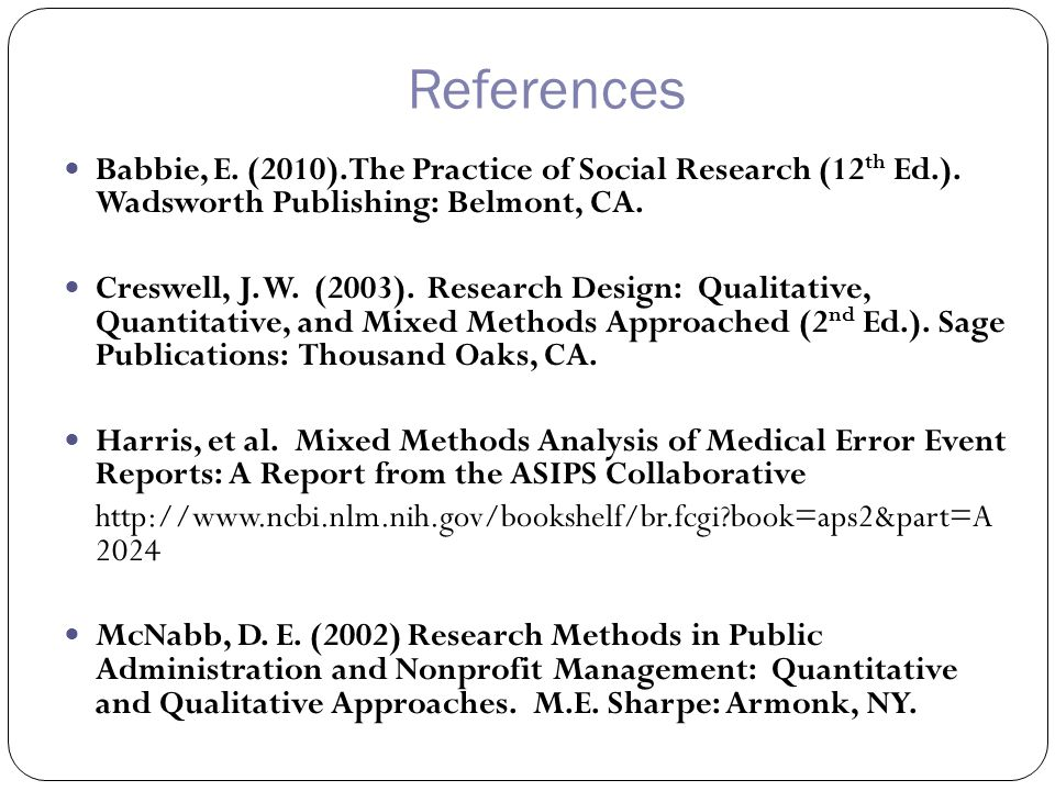 References Babbie, E. (2010). The Practice of Social Research (12 th Ed.).