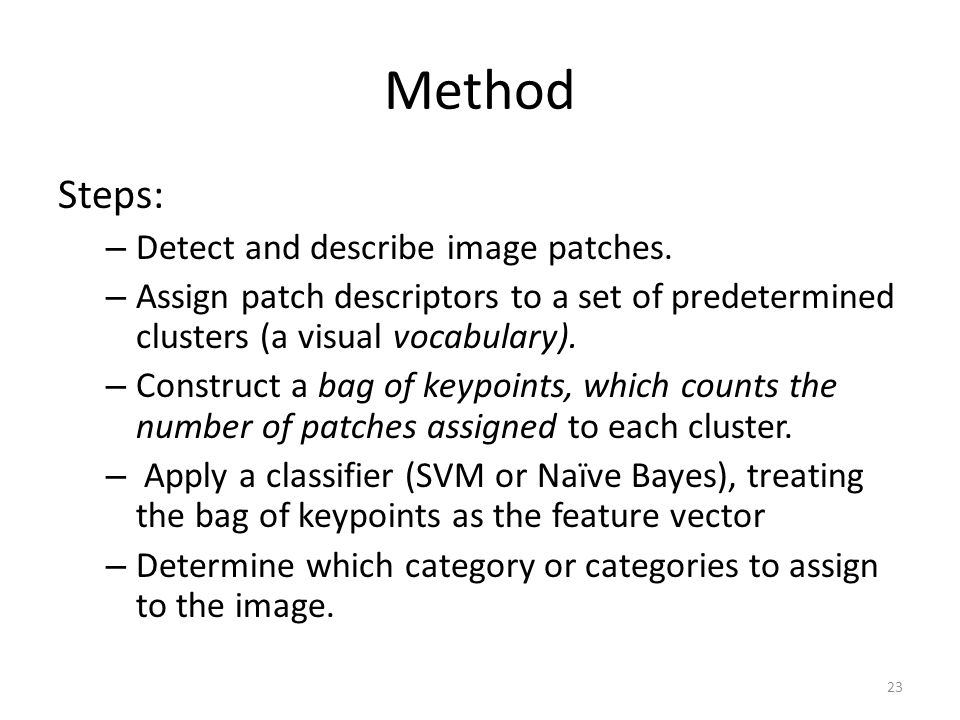 Method Steps: – Detect and describe image patches.