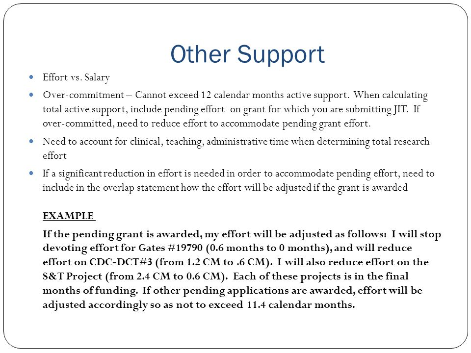 Other Support Effort vs. Salary Over-commitment – Cannot exceed 12 calendar months active support.